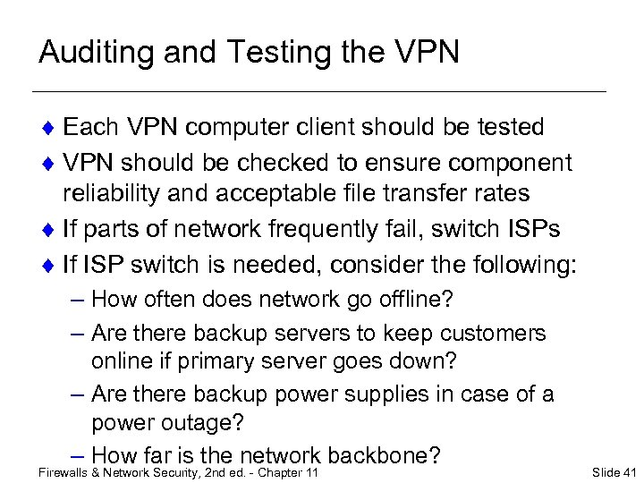 Auditing and Testing the VPN ¨ Each VPN computer client should be tested ¨