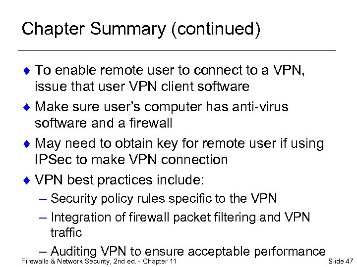 Chapter Summary (continued) ¨ To enable remote user to connect to a VPN, issue