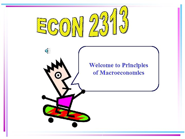 Welcome to Principles of Macroeconomics