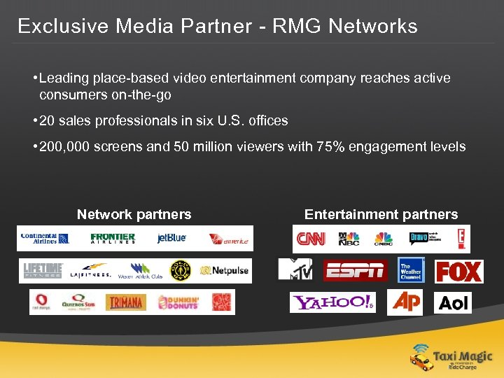 Exclusive Media Partner - RMG Networks • Leading place-based video entertainment company reaches active