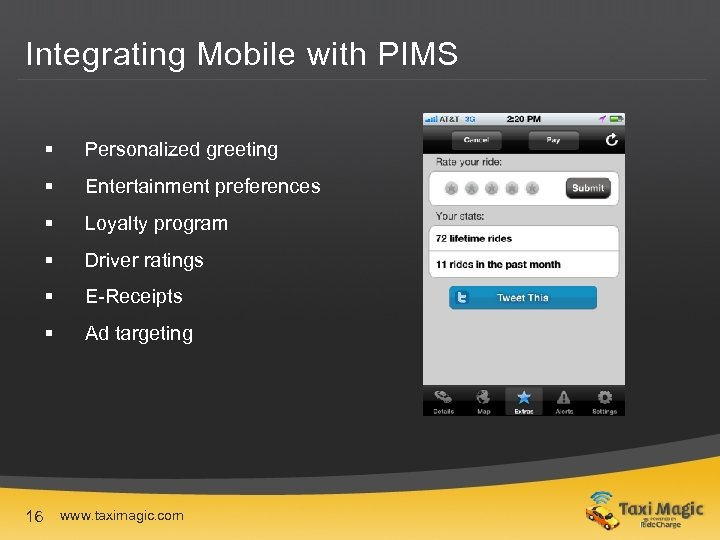 Integrating Mobile with PIMS § § Entertainment preferences § Loyalty program § Driver ratings