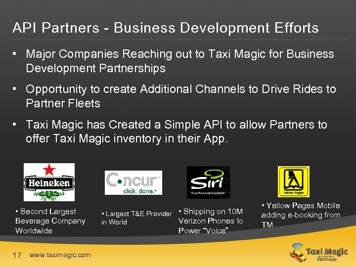 API Partners - Business Development Efforts • Major Companies Reaching out to Taxi Magic