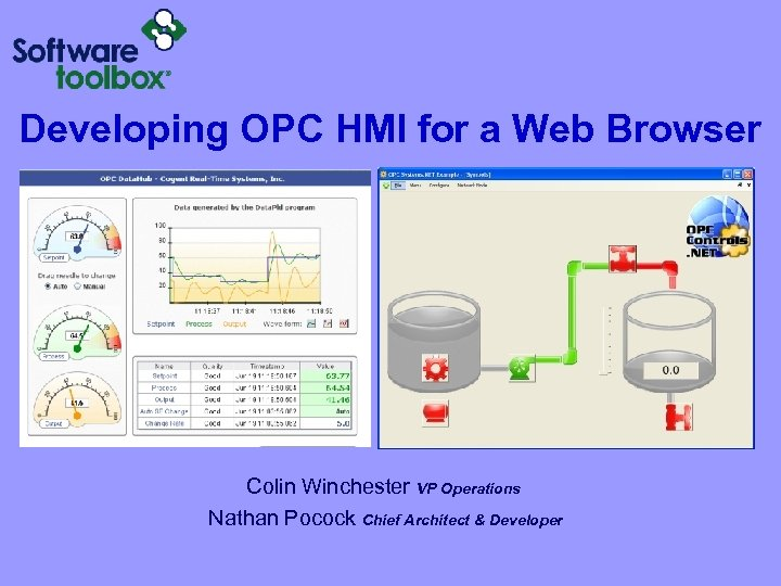 Developing OPC HMI for a Web Browser Colin Winchester VP Operations Nathan Pocock Chief