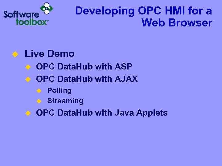 Developing OPC HMI for a Web Browser u Live Demo u u OPC Data.