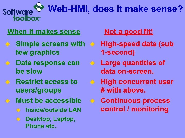 Web-HMI, does it make sense? When it makes sense u u Simple screens with