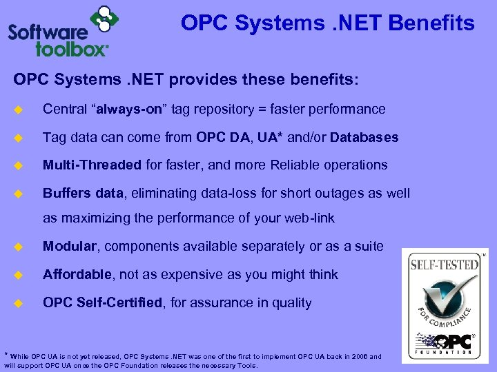 """OPC Systems. NET Benefits OPC Systems. NET provides these benefits: u Central """"always-on"""" tag"""