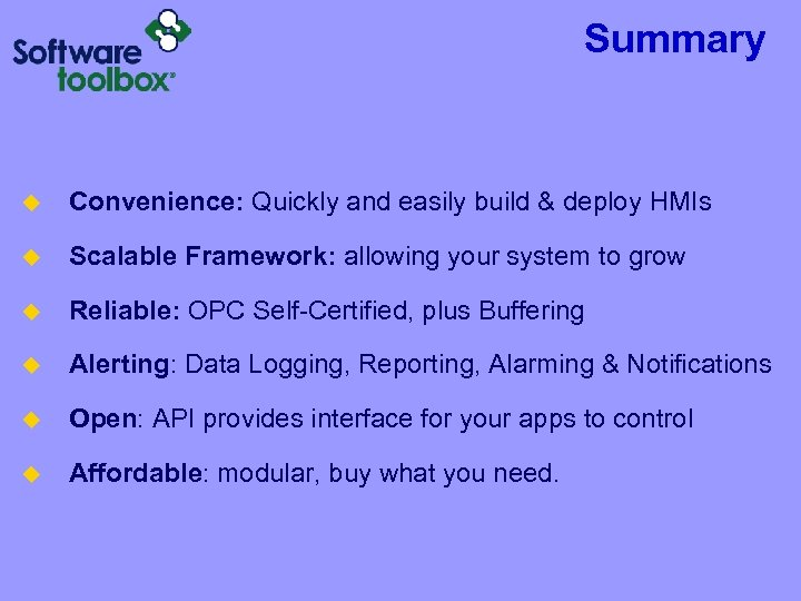 Summary u Convenience: Quickly and easily build & deploy HMIs u Scalable Framework: allowing