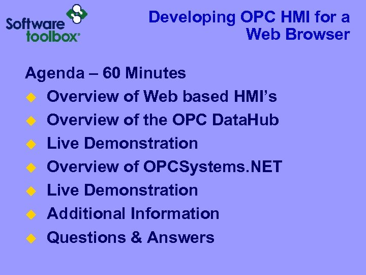Developing OPC HMI for a Web Browser Agenda – 60 Minutes u Overview of