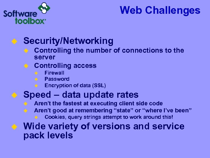 Web Challenges u Security/Networking u u Controlling the number of connections to the server