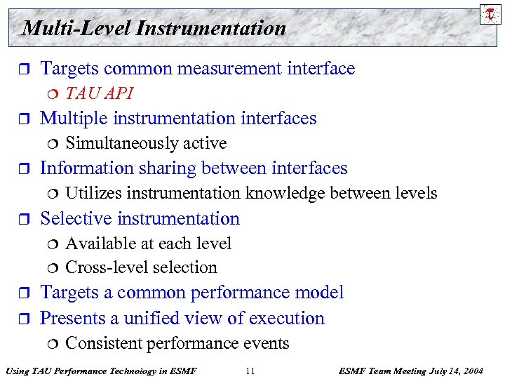 Multi-Level Instrumentation r Targets common measurement interface ¦ r Multiple instrumentation interfaces ¦ r