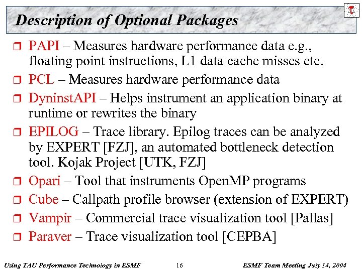 Description of Optional Packages r r r r PAPI – Measures hardware performance data