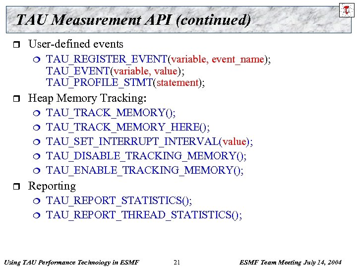 TAU Measurement API (continued) r User-defined events ¦ r Heap Memory Tracking: ¦ ¦