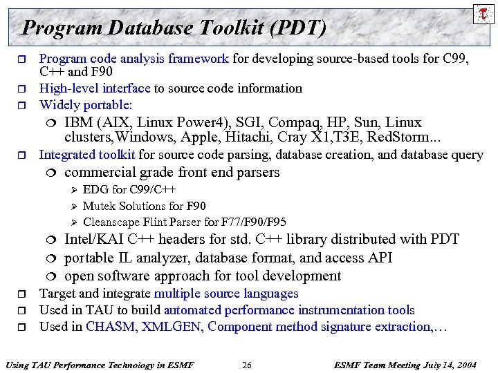 Program Database Toolkit (PDT) r r r Program code analysis framework for developing source-based