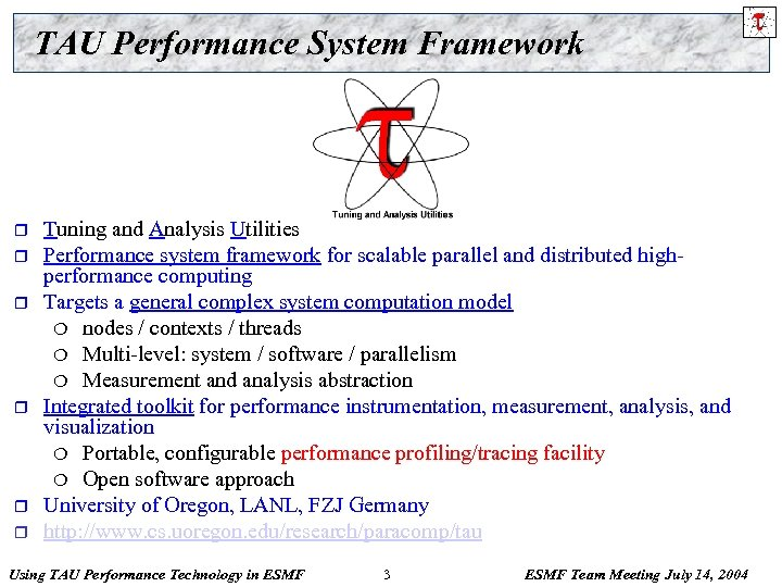 TAU Performance System Framework r r r Tuning and Analysis Utilities Performance system framework