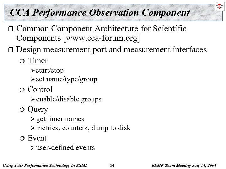 CCA Performance Observation Component Common Component Architecture for Scientific Components [www. cca-forum. org] r