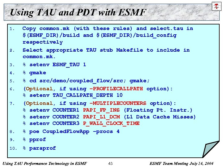 Using TAU and PDT with ESMF 9. Copy common. mk (with these rules) and