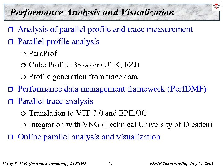 Performance Analysis and Visualization r r Analysis of parallel profile and trace measurement Parallel