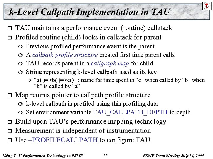 k-Level Callpath Implementation in TAU r r TAU maintains a performance event (routine) callstack