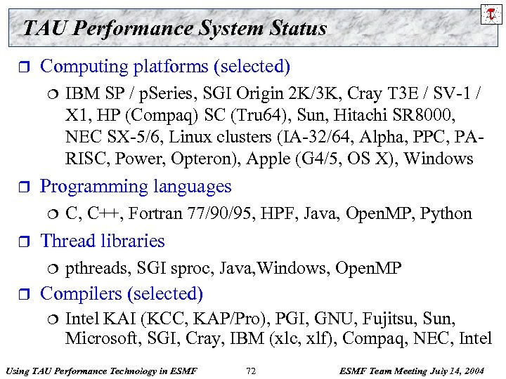 TAU Performance System Status r Computing platforms (selected) ¦ r Programming languages ¦ r