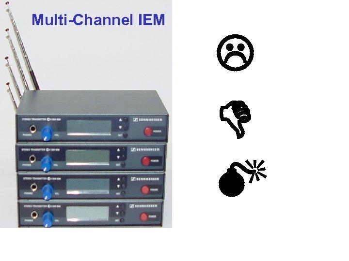 Multi-Channel IEM