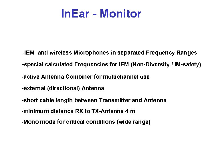 In. Ear - Monitor -IEM and wireless Microphones in separated Frequency Ranges -special calculated