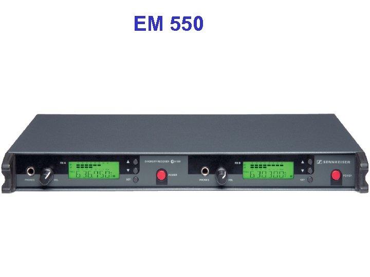 EM 550