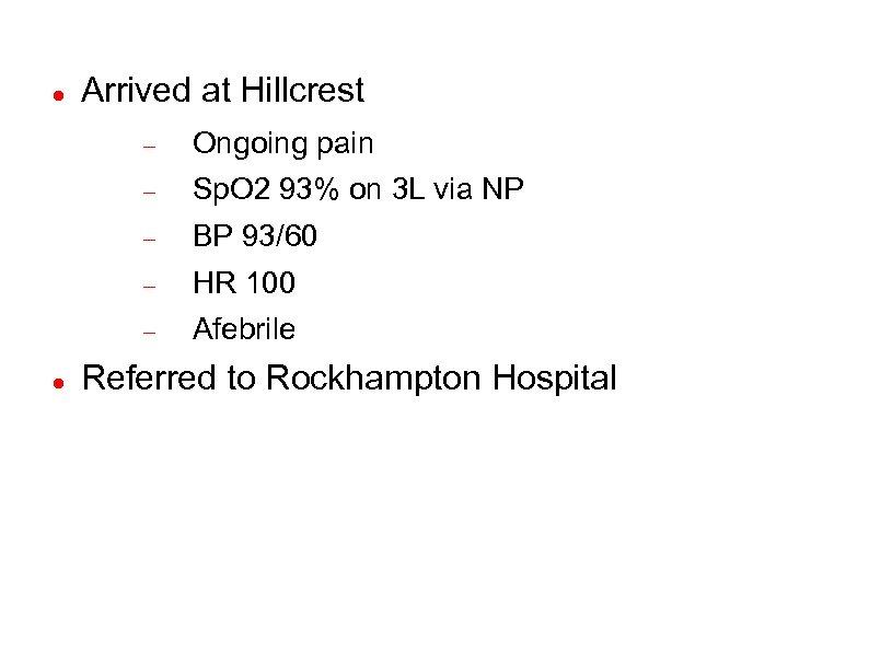Arrived at Hillcrest Sp. O 2 93% on 3 L via NP BP