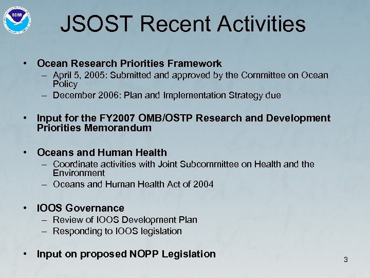 JSOST Recent Activities • Ocean Research Priorities Framework – April 5, 2005: Submitted and