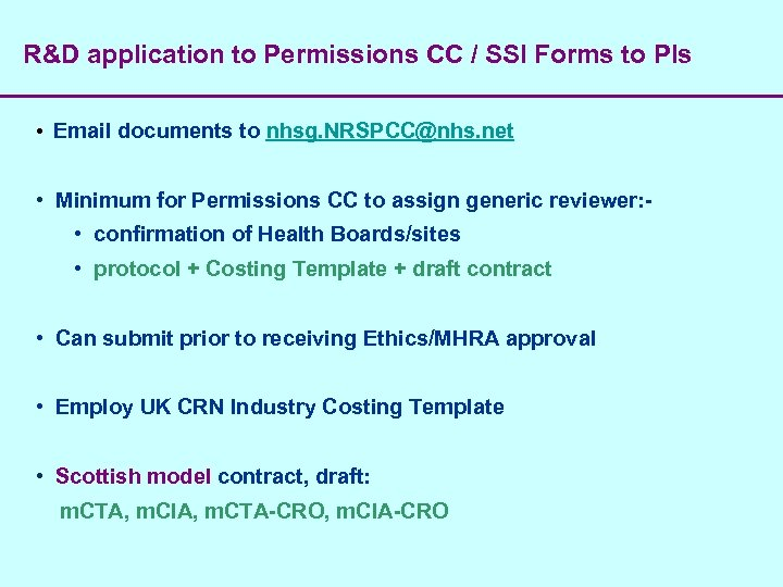 R&D application to Permissions CC / SSI Forms to PIs • Email documents to