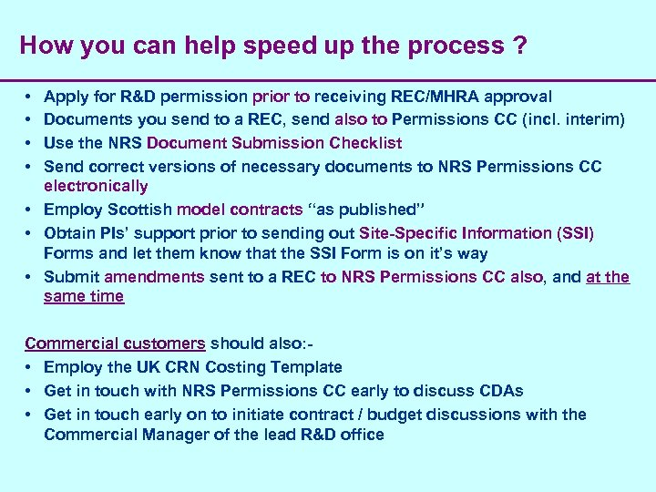 How you can help speed up the process ? • • Apply for R&D