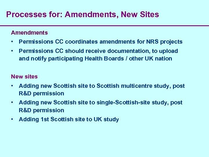 Processes for: Amendments, New Sites Amendments • Permissions CC coordinates amendments for NRS projects