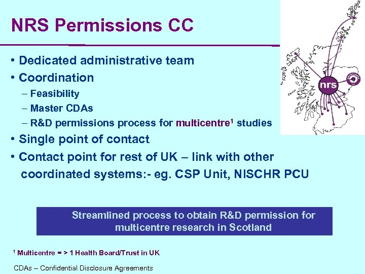 NRS Permissions CC • Dedicated administrative team • Coordination – Feasibility – Master CDAs