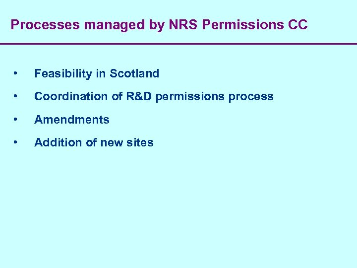 Processes managed by NRS Permissions CC • Feasibility in Scotland • Coordination of R&D