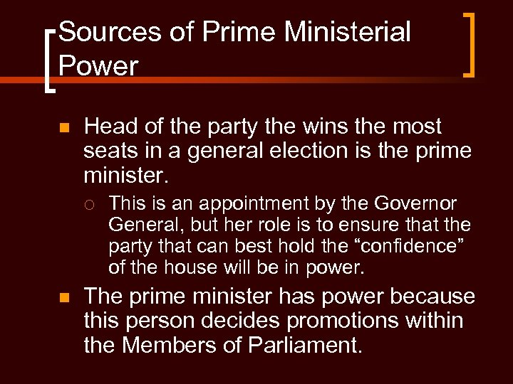Sources of Prime Ministerial Power n Head of the party the wins the most