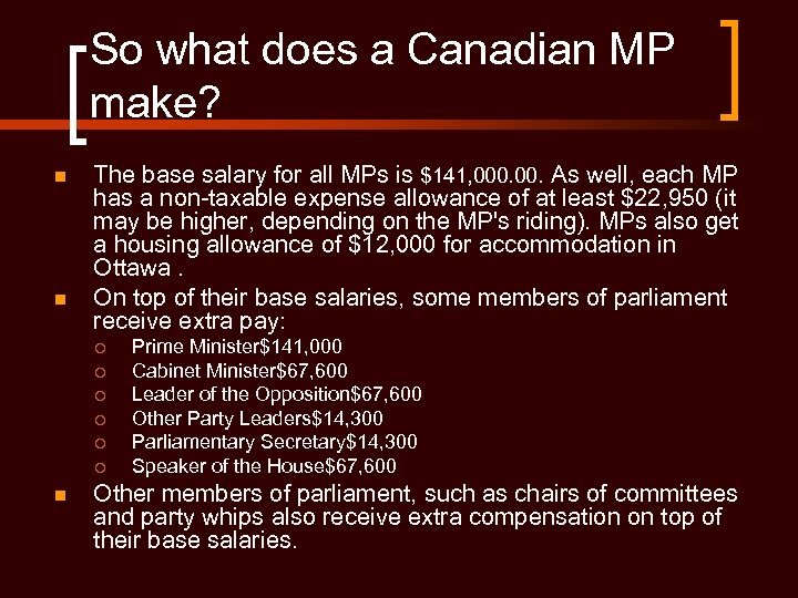 So what does a Canadian MP make? n n The base salary for all