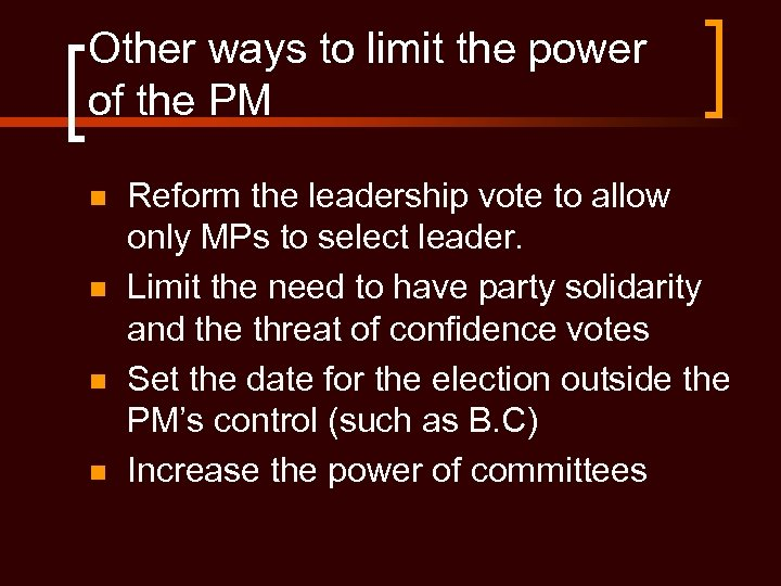 Other ways to limit the power of the PM n n Reform the leadership