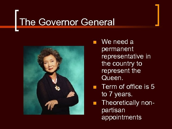 The Governor General n n n We need a permanent representative in the country