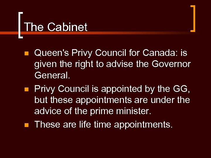 The Cabinet n n n Queen's Privy Council for Canada: is given the right