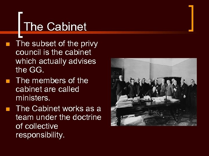The Cabinet n n n The subset of the privy council is the cabinet