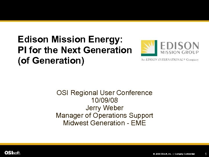 Edison Mission Energy: PI for the Next Generation (of Generation) OSI Regional User Conference