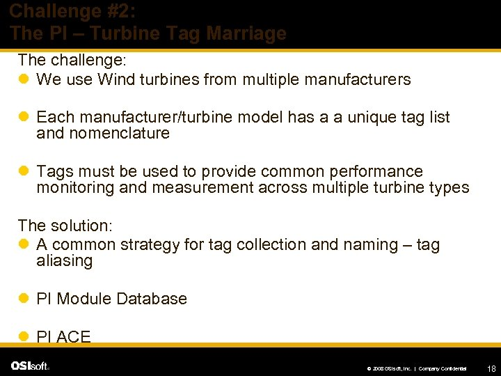Challenge #2: The PI – Turbine Tag Marriage The challenge: l We use Wind