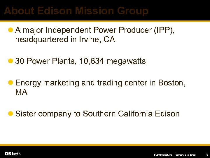 About Edison Mission Group l A major Independent Power Producer (IPP), headquartered in Irvine,