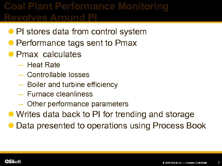 Coal Plant Performance Monitoring Revolves Around PI l PI stores data from control system