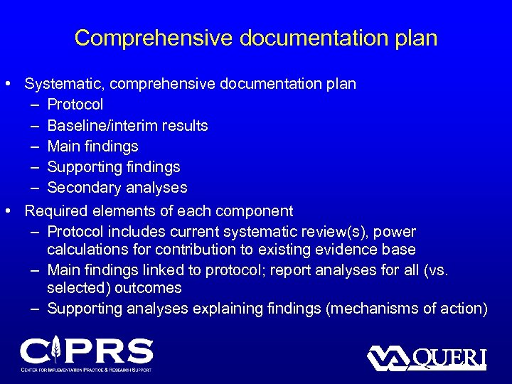 Comprehensive documentation plan • Systematic, comprehensive documentation plan – Protocol – Baseline/interim results –