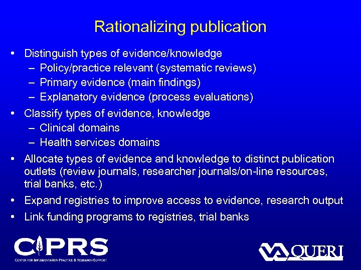 Rationalizing publication • Distinguish types of evidence/knowledge – Policy/practice relevant (systematic reviews) – Primary