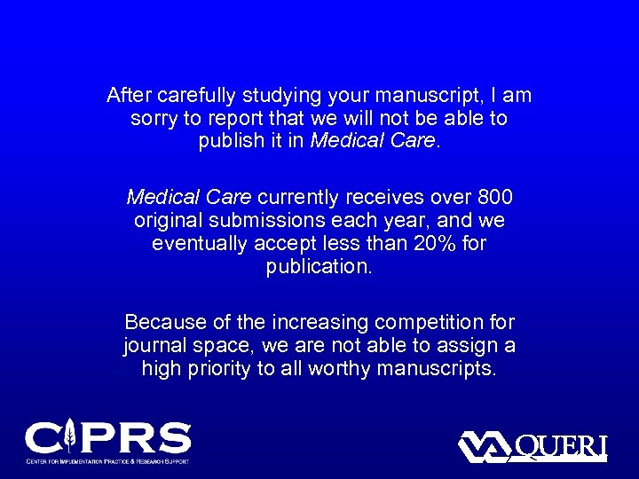 After carefully studying your manuscript, I am sorry to report that we will not