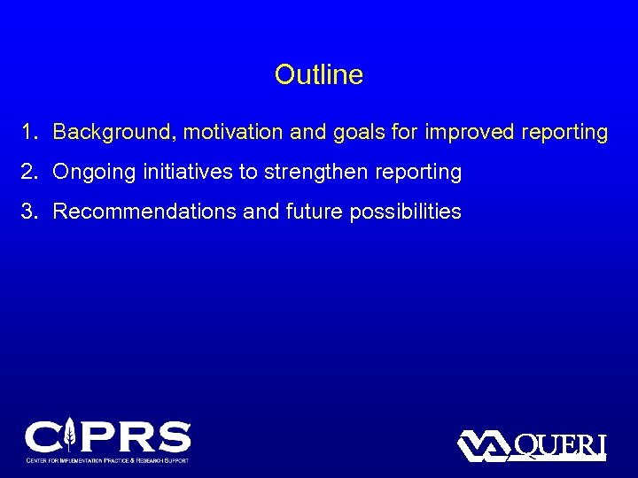 Outline 1. Background, motivation and goals for improved reporting 2. Ongoing initiatives to strengthen