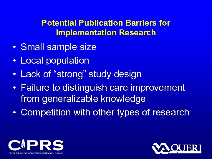 Potential Publication Barriers for Implementation Research • • Small sample size Local population Lack
