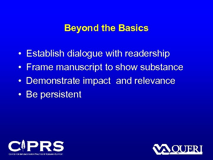 Beyond the Basics • • Establish dialogue with readership Frame manuscript to show substance