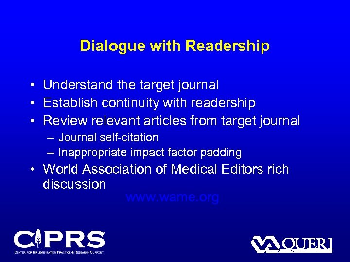 Dialogue with Readership • Understand the target journal • Establish continuity with readership •